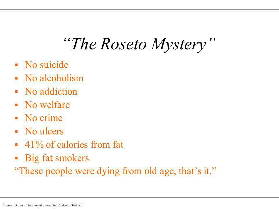 The Roseto Mystery No suicide No alcoholism No addiction No welfare