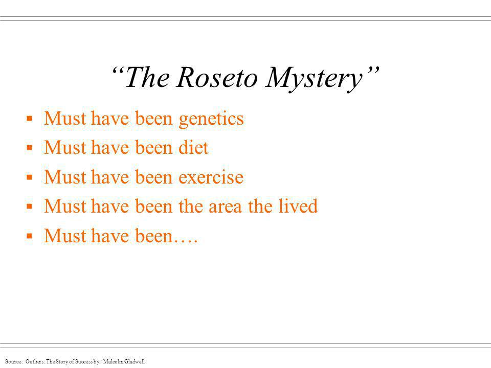 The Roseto Mystery Must have been genetics Must have been diet