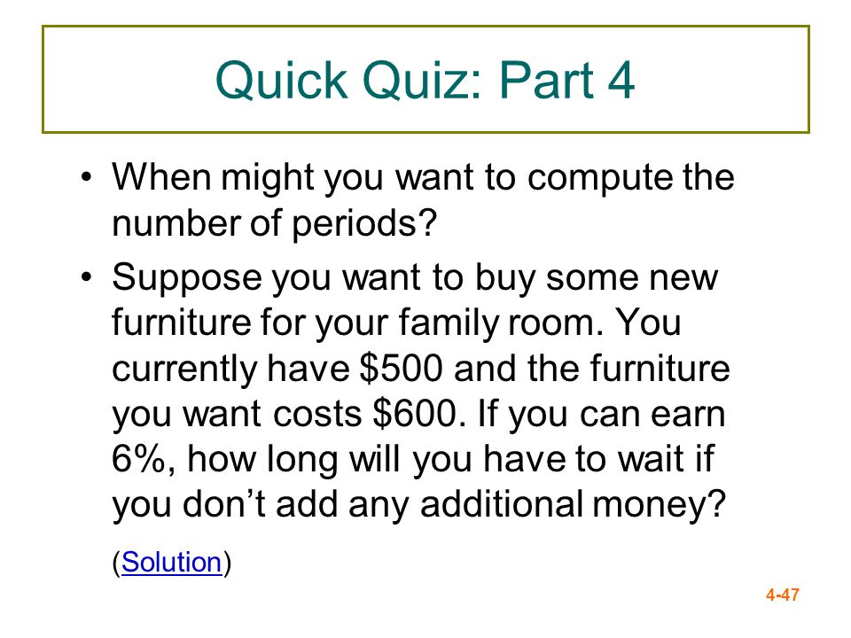 Quick Quiz: Part 4 When might you want to compute the number of periods