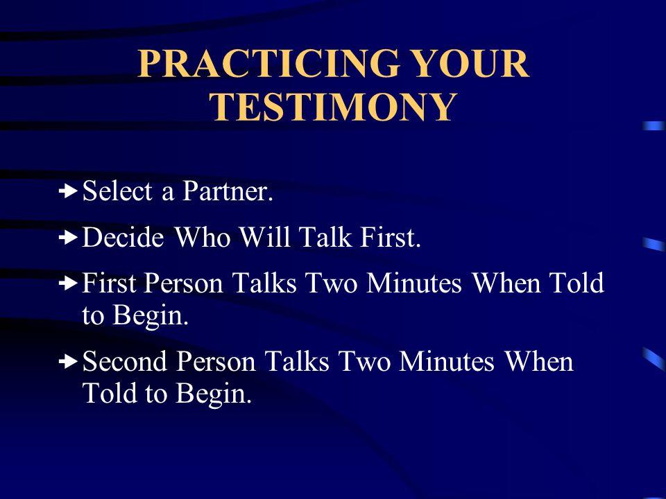 PRACTICING YOUR TESTIMONY