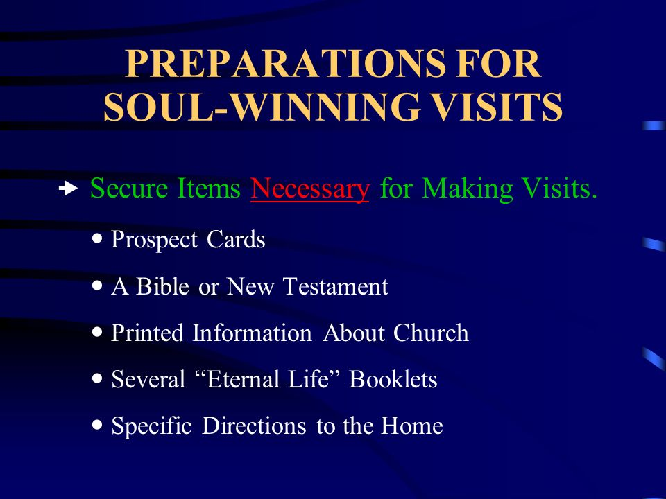 PREPARATIONS FOR SOUL-WINNING VISITS