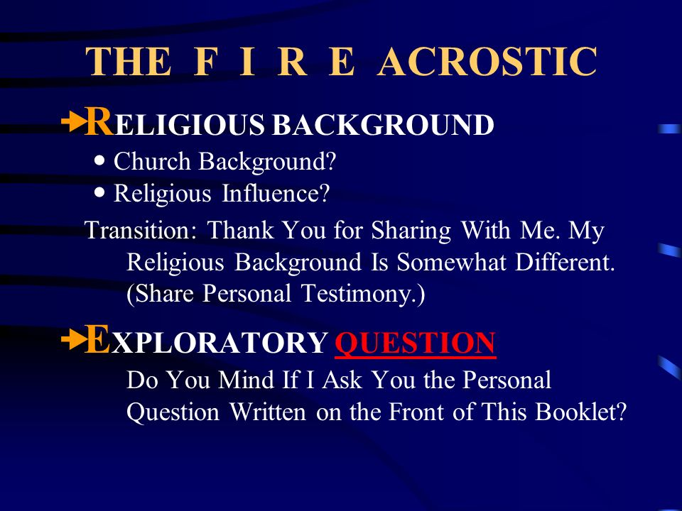 THE F I R E ACROSTIC RELIGIOUS BACKGROUND EXPLORATORY QUESTION