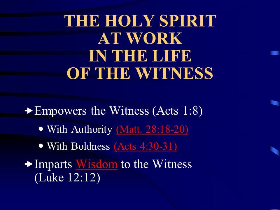 THE HOLY SPIRIT AT WORK IN THE LIFE OF THE WITNESS