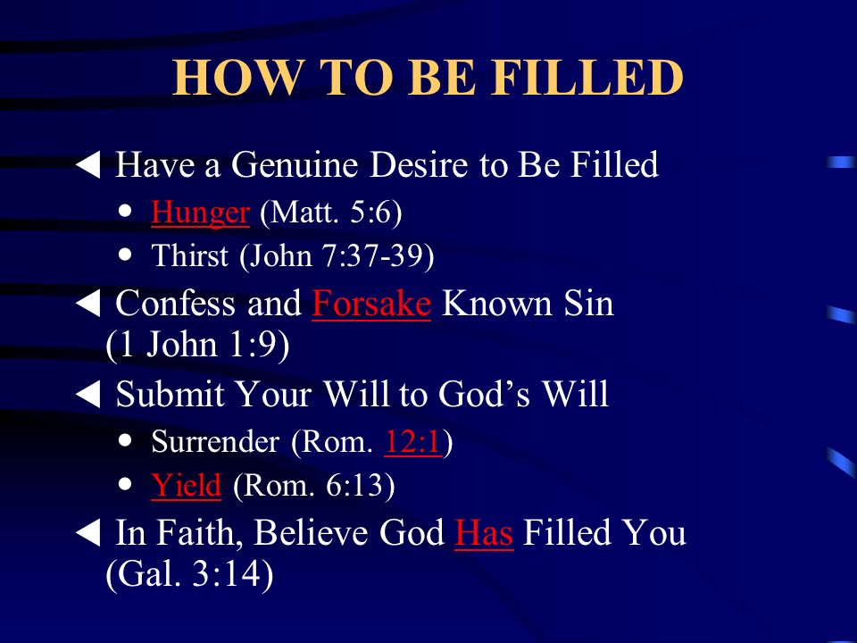 HOW TO BE FILLED Have a Genuine Desire to Be Filled