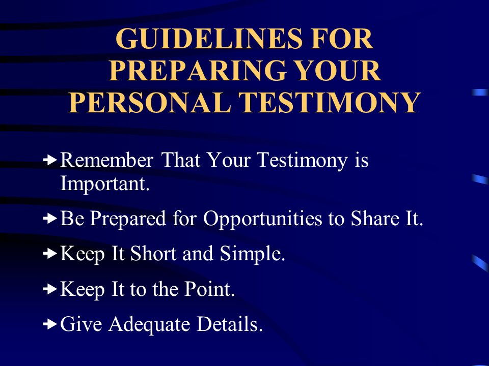 GUIDELINES FOR PREPARING YOUR PERSONAL TESTIMONY