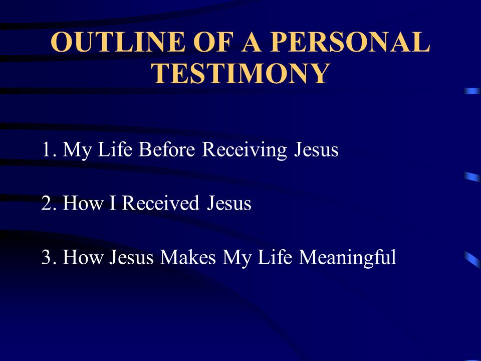 OUTLINE OF A PERSONAL TESTIMONY