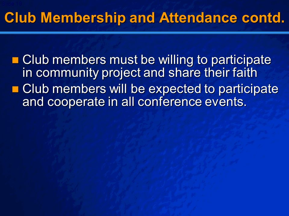 Club Membership and Attendance contd.