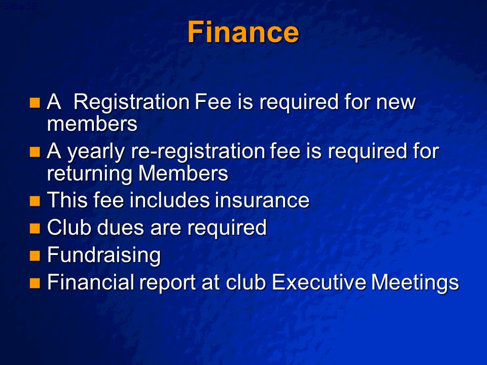 Finance A Registration Fee is required for new members