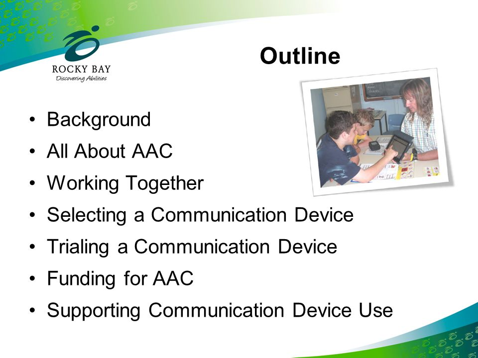 Outline Background All About AAC Working Together