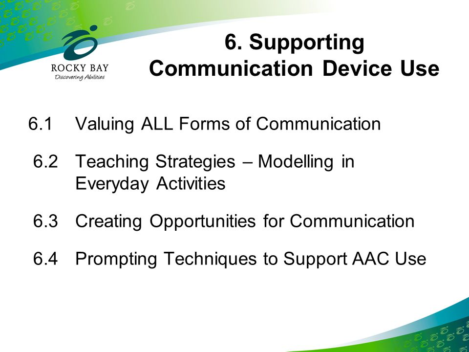 6. Supporting Communication Device Use