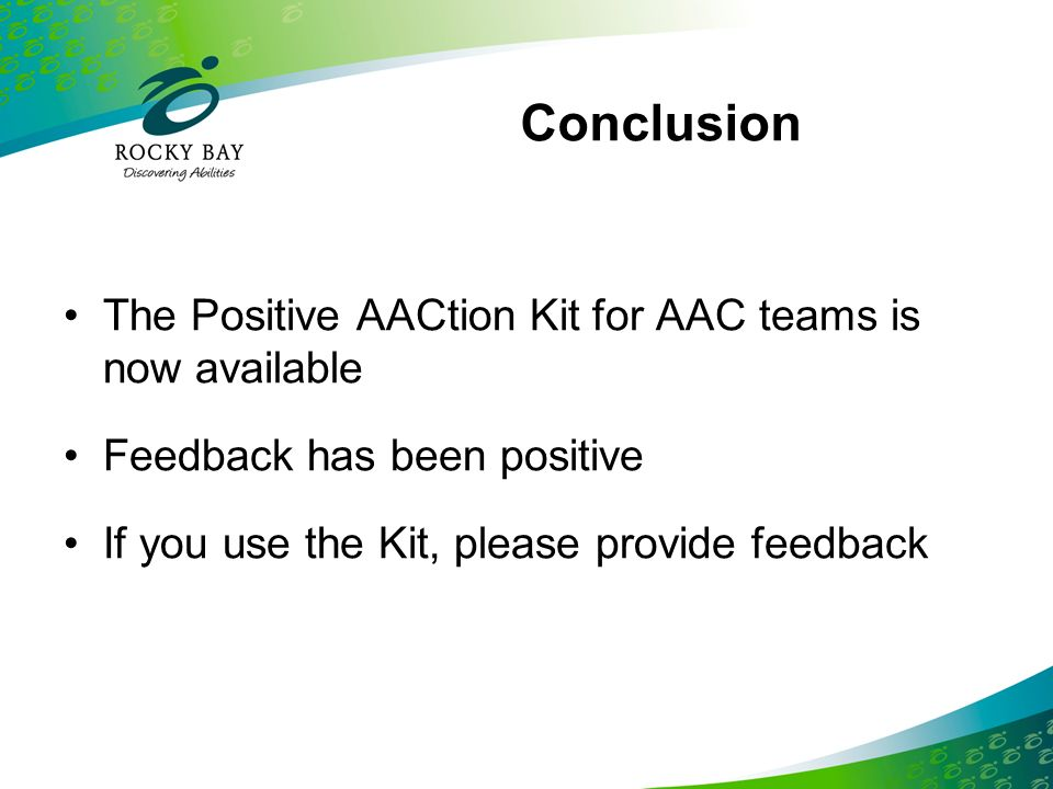 Conclusion The Positive AACtion Kit for AAC teams is now available