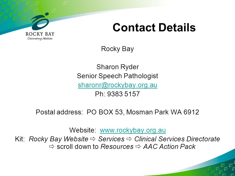 Contact Details Rocky Bay Sharon Ryder Senior Speech Pathologist