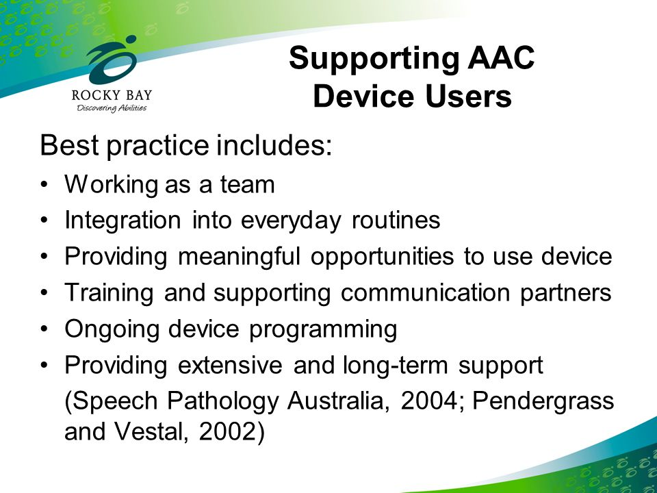 Supporting AAC Device Users