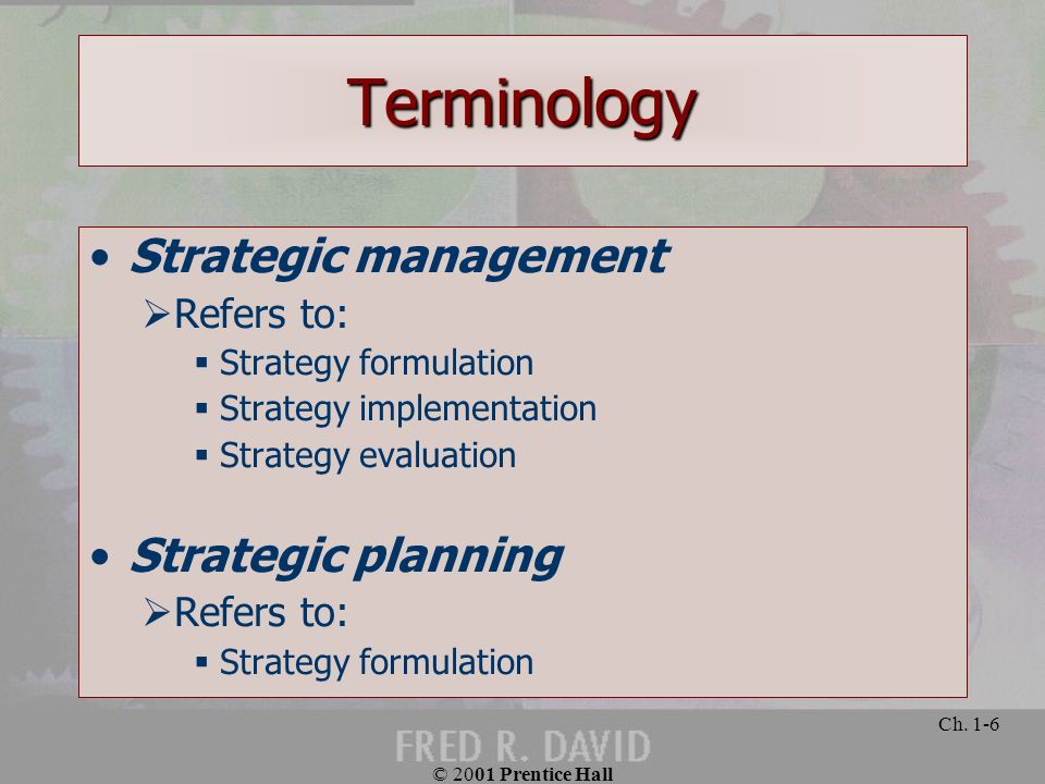 Terminology Strategic management Strategic planning Refers to: