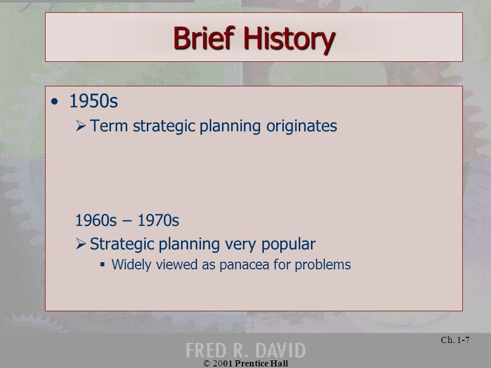 Brief History 1950s Term strategic planning originates 1960s – 1970s