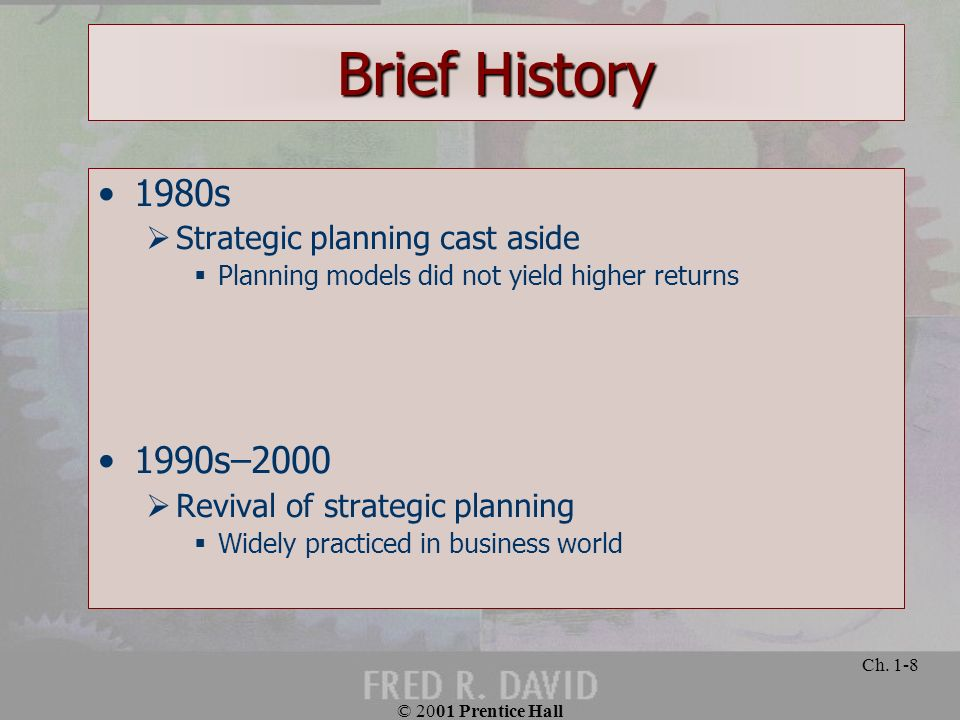 Brief History 1980s 1990s–2000 Strategic planning cast aside