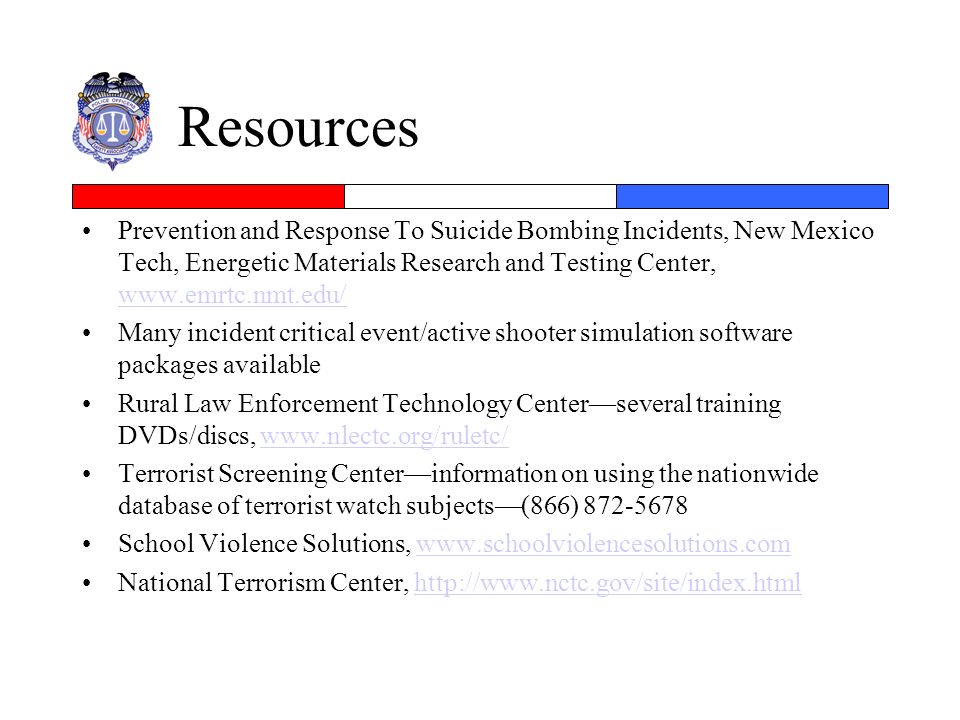 Resources Prevention and Response To Suicide Bombing Incidents, New Mexico Tech, Energetic Materials Research and Testing Center, www.emrtc.nmt.edu/