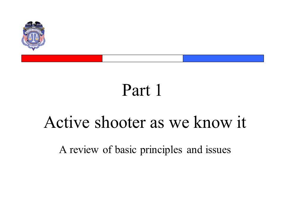 Active shooter as we know it A review of basic principles and issues