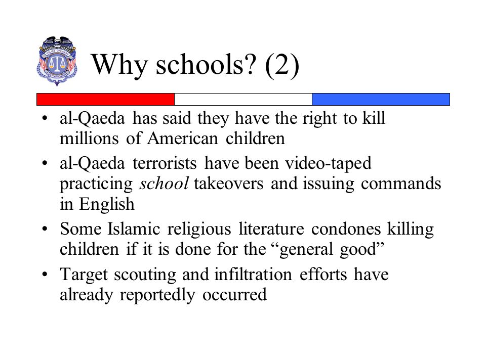 Why schools (2) al-Qaeda has said they have the right to kill millions of American children.
