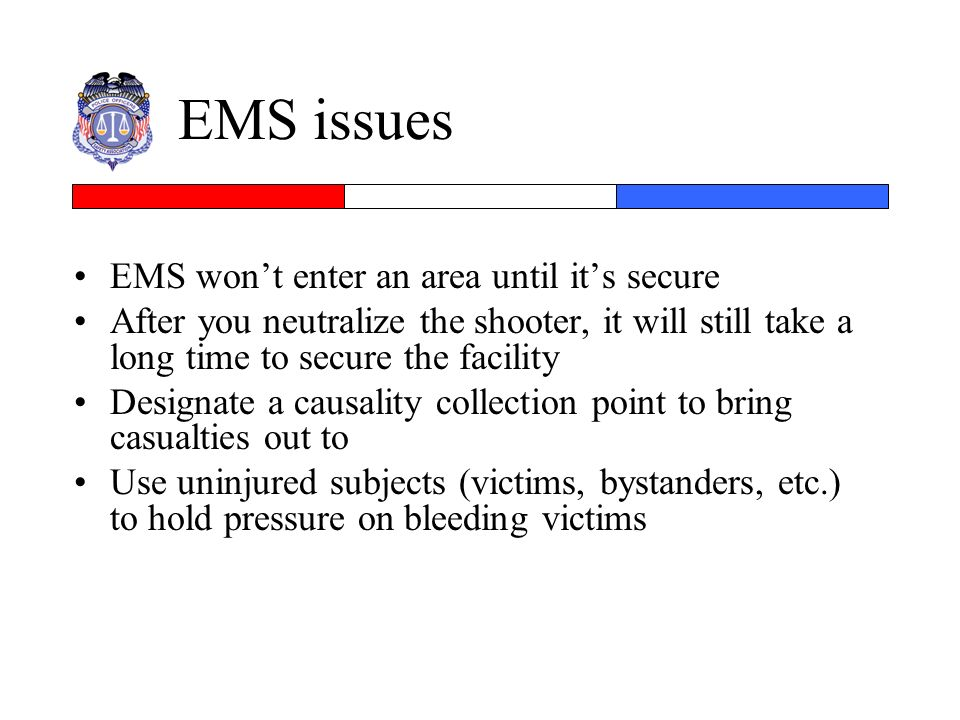 EMS issues EMS won't enter an area until it's secure