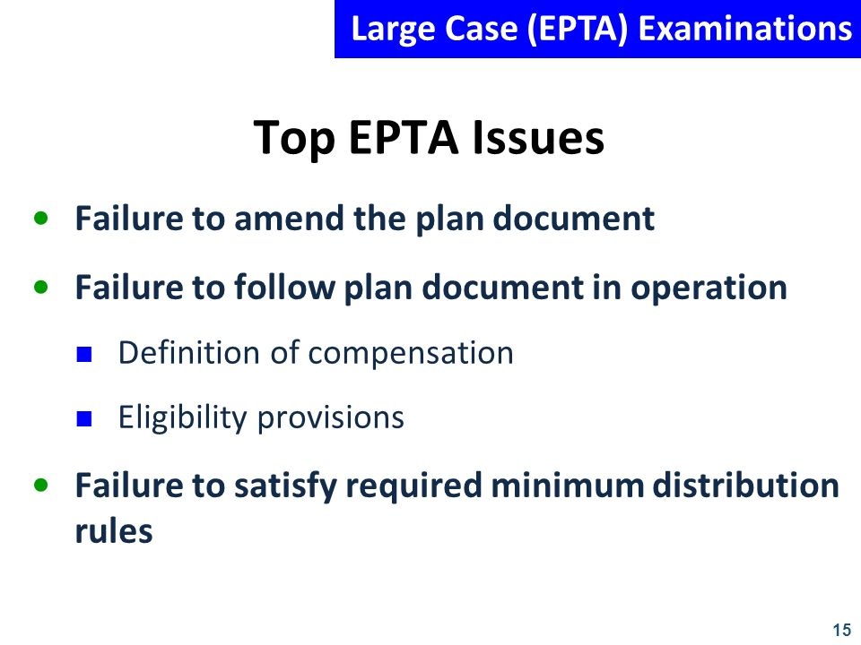 Top EPTA Issues Large Case (EPTA) Examinations