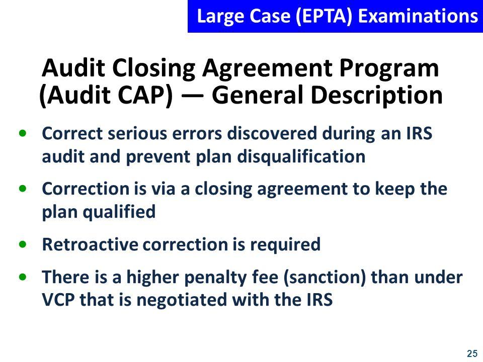 Audit Closing Agreement Program (Audit CAP) — General Description
