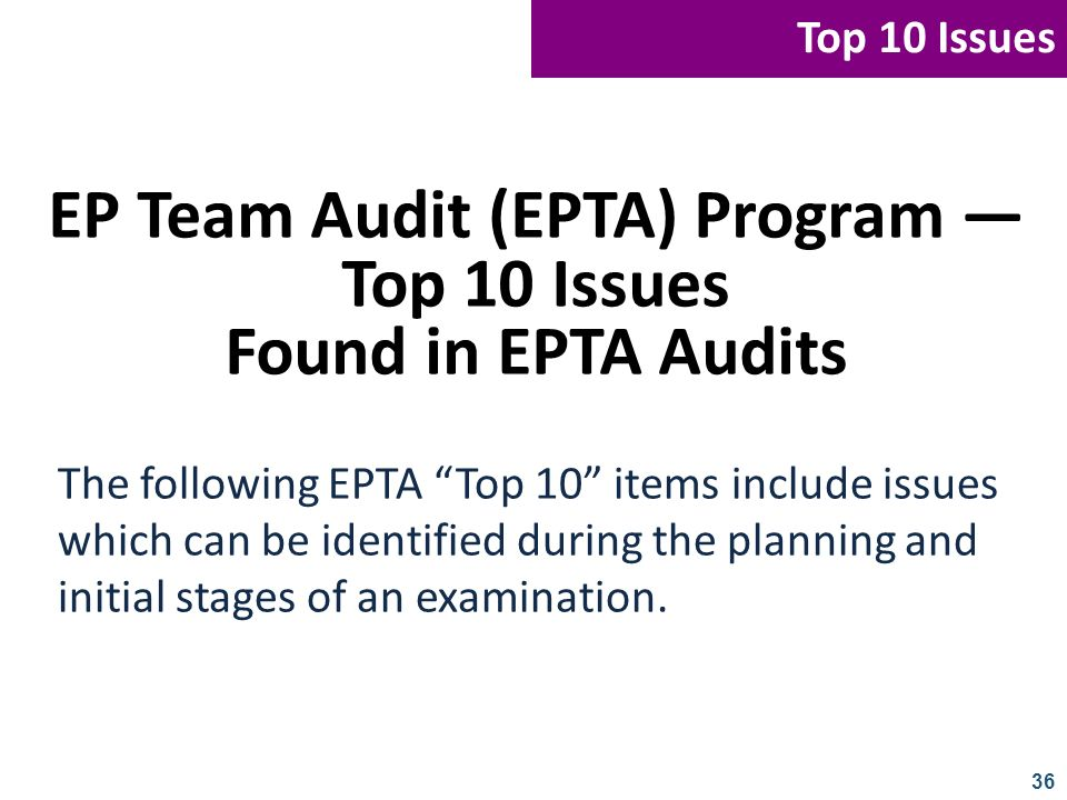 EP Team Audit (EPTA) Program — Top 10 Issues Found in EPTA Audits