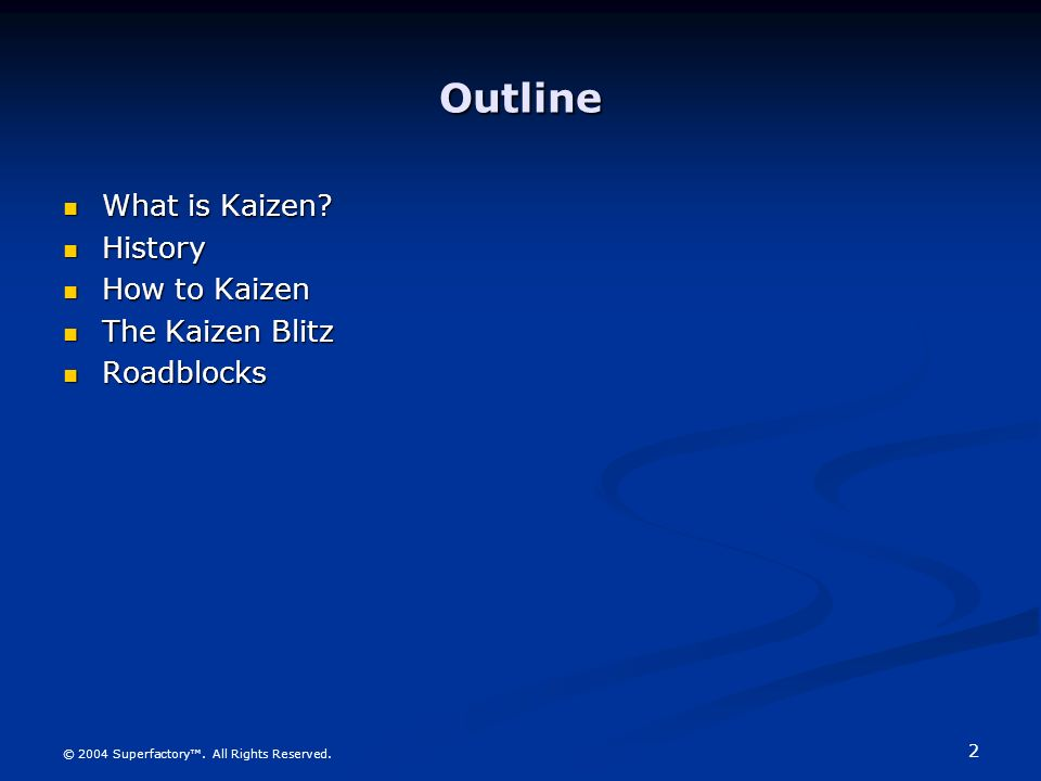 Outline What is Kaizen History How to Kaizen The Kaizen Blitz