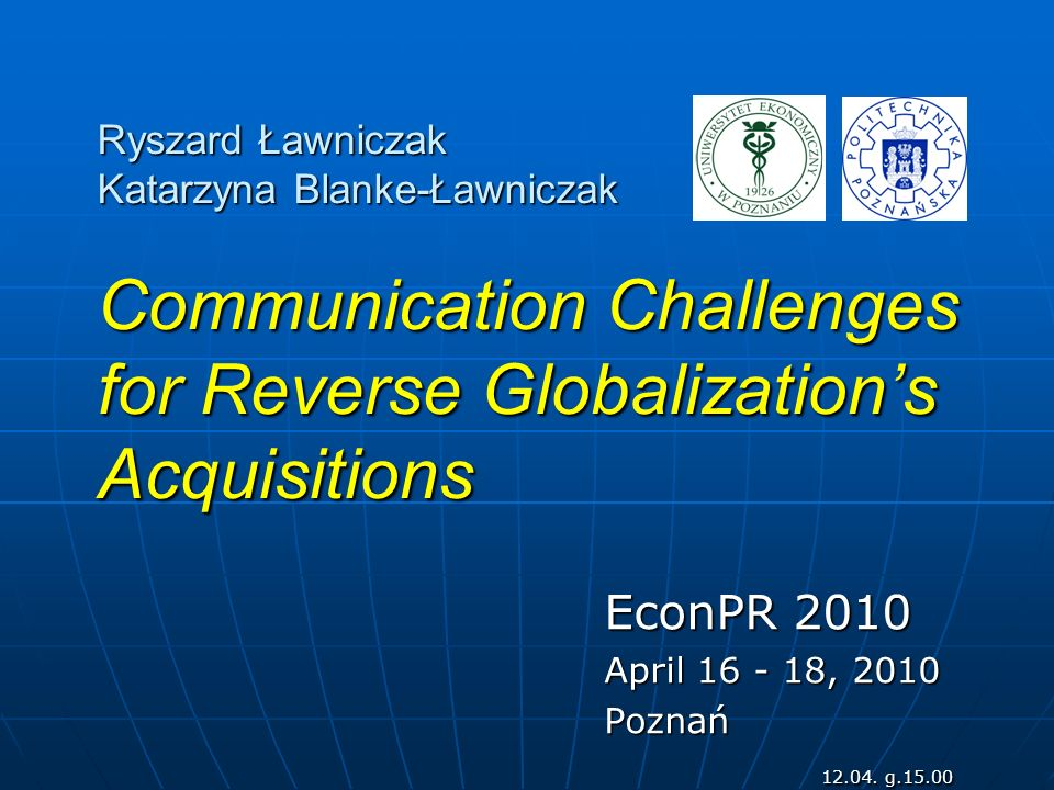 Ryszard Ławniczak Katarzyna Blanke-Ławniczak Communication Challenges for Reverse Globalization's Acquisitions