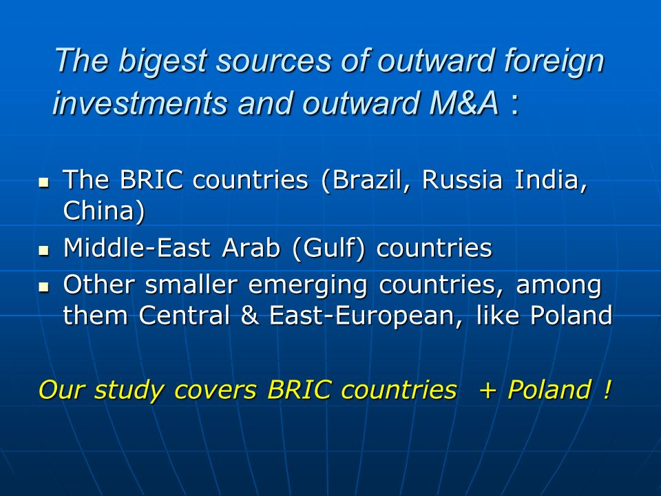 The bigest sources of outward foreign investments and outward M&A :