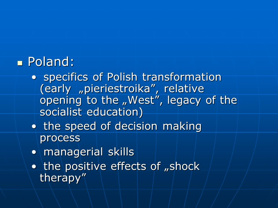 "Poland: specifics of Polish transformation (early ""pieriestroika , relative opening to the ""West , legacy of the socialist education)"