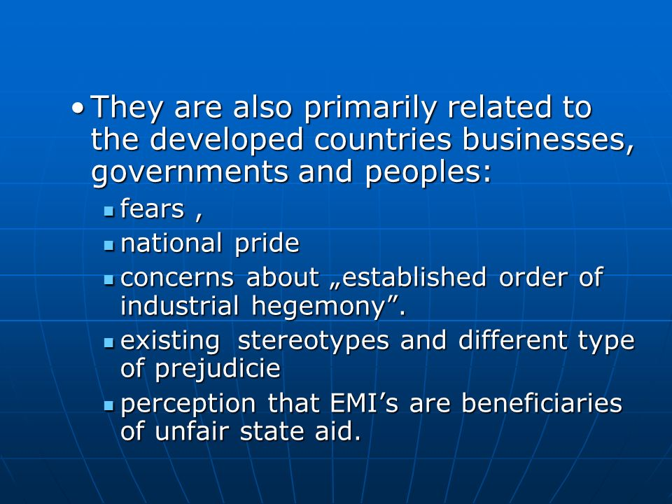 They are also primarily related to the developed countries businesses, governments and peoples: