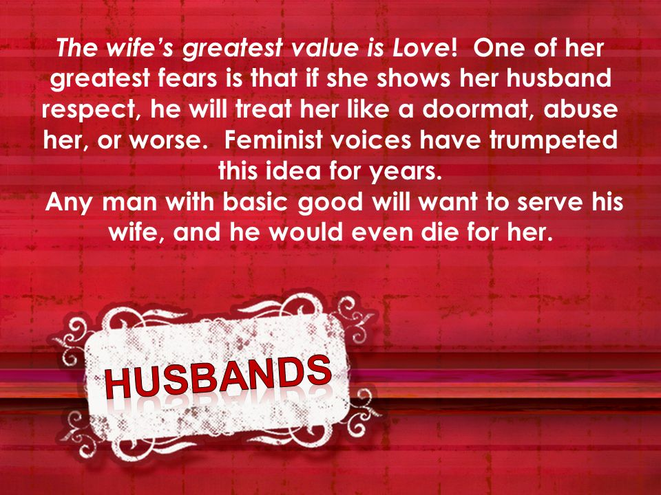 The wife's greatest value is Love