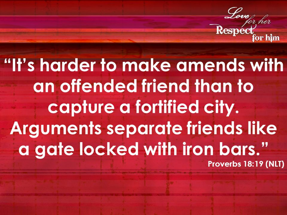 It's harder to make amends with an offended friend than to capture a fortified city. Arguments separate friends like a gate locked with iron bars.
