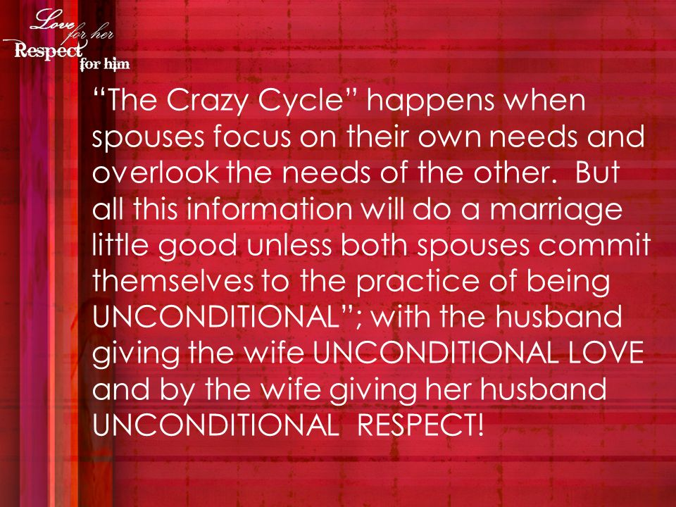 The Crazy Cycle happens when spouses focus on their own needs and overlook the needs of the other.