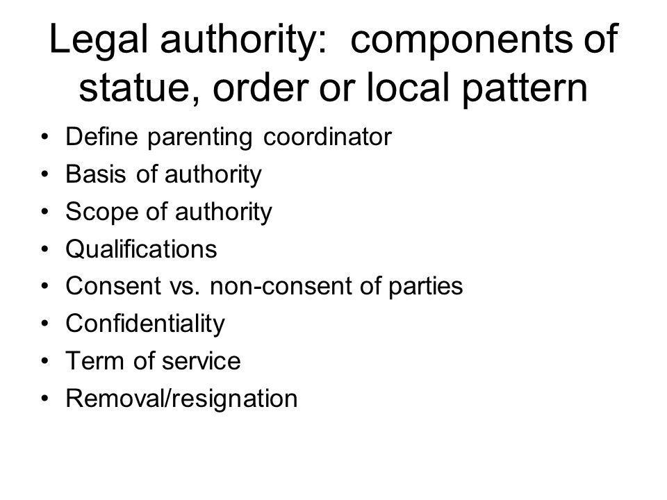 Legal authority: components of statue, order or local pattern