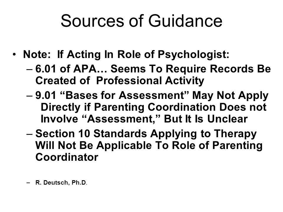 Sources of Guidance Note: If Acting In Role of Psychologist:
