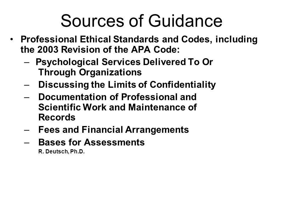Sources of Guidance Professional Ethical Standards and Codes, including the 2003 Revision of the APA Code: