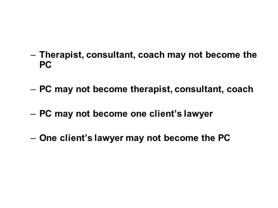 Therapist, consultant, coach may not become the PC