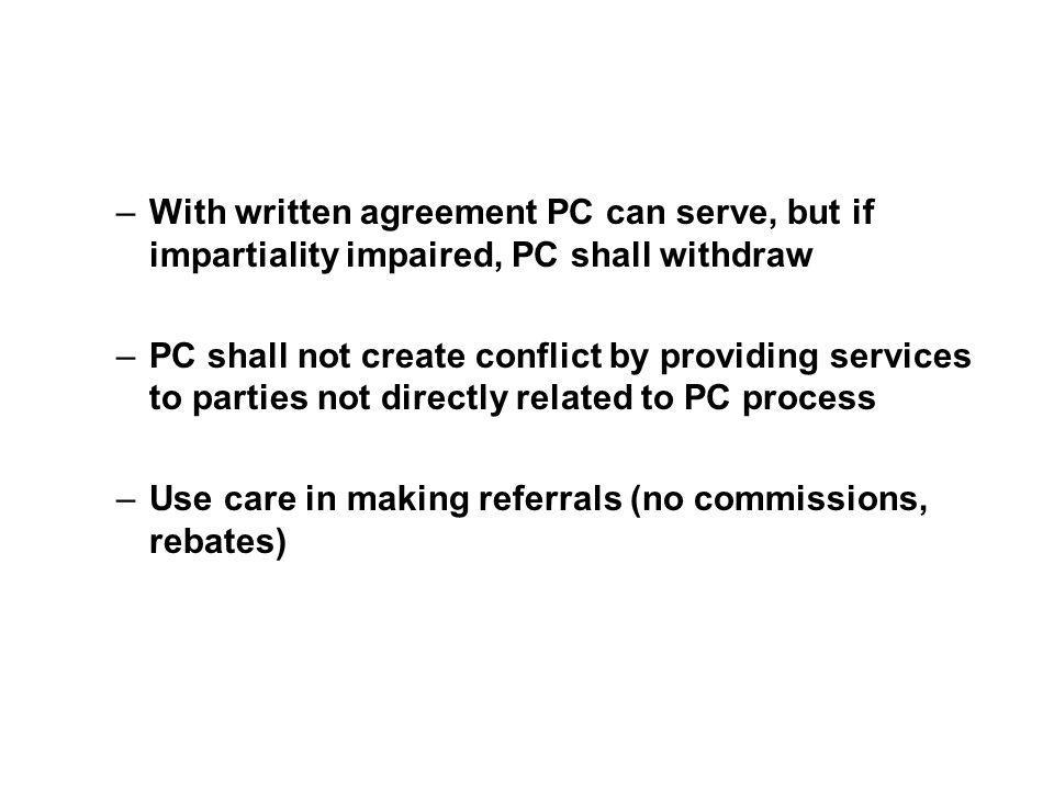 With written agreement PC can serve, but if impartiality impaired, PC shall withdraw