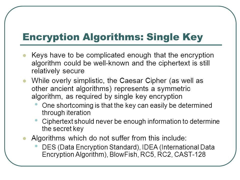 Encryption Algorithms: Single Key