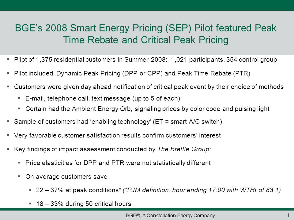 BGE's 2008 Smart Energy Pricing (SEP) Pilot featured Peak Time Rebate and Critical Peak Pricing