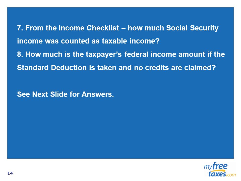 7. From the Income Checklist – how much Social Security income was counted as taxable income