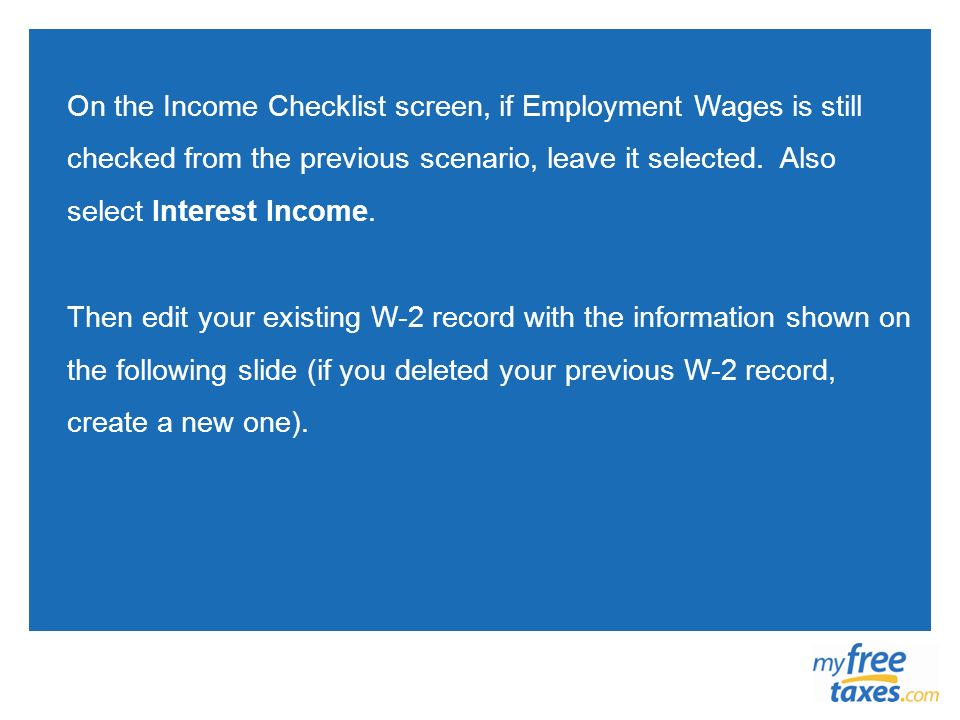 On the Income Checklist screen, if Employment Wages is still checked from the previous scenario, leave it selected. Also