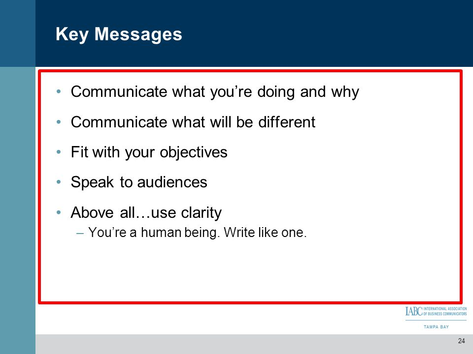Key Messages Communicate what you're doing and why