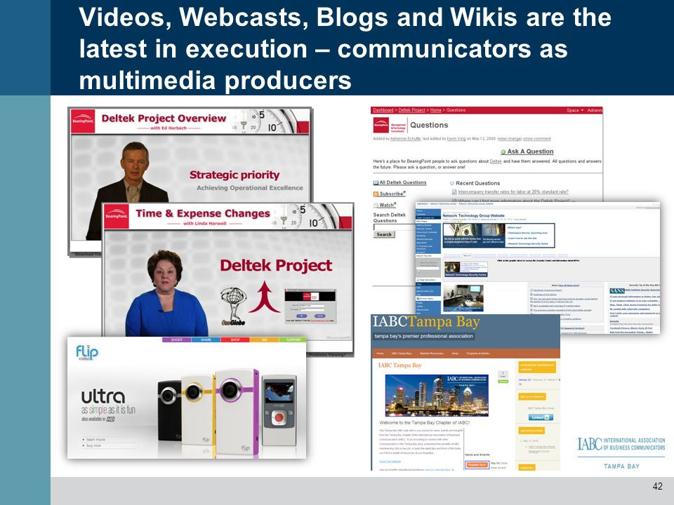Videos, Webcasts, Blogs and Wikis are the latest in execution – communicators as multimedia producers