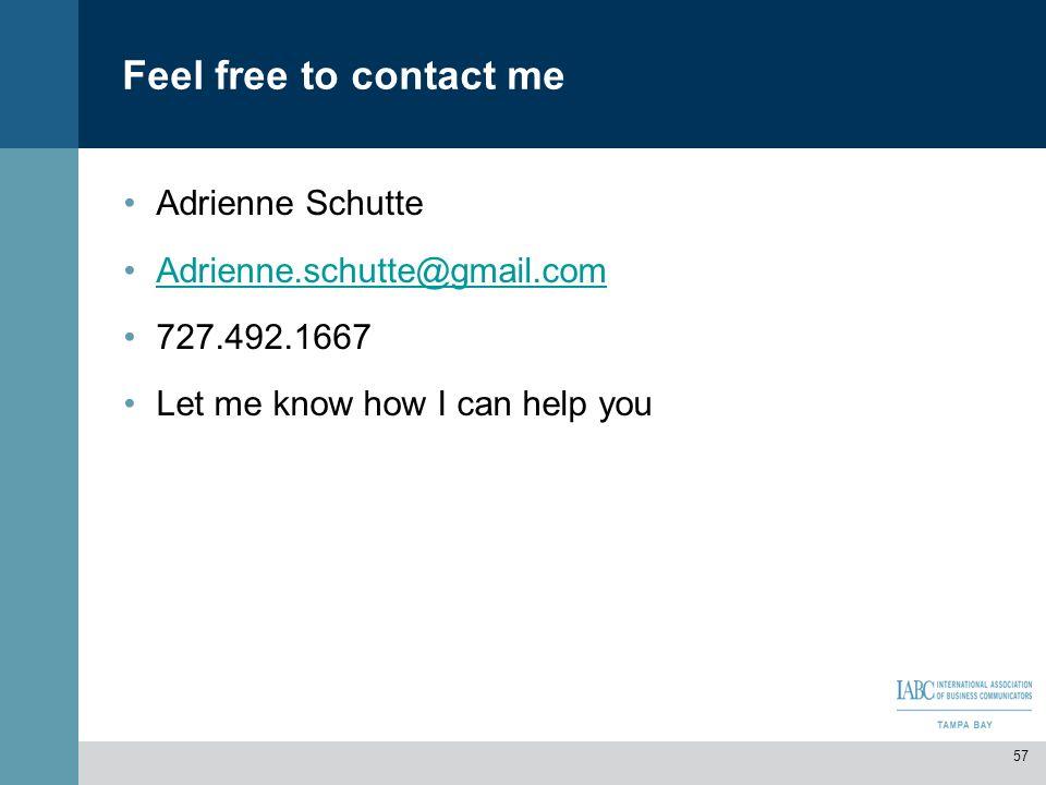 Feel free to contact me Adrienne Schutte Adrienne.schutte@gmail.com