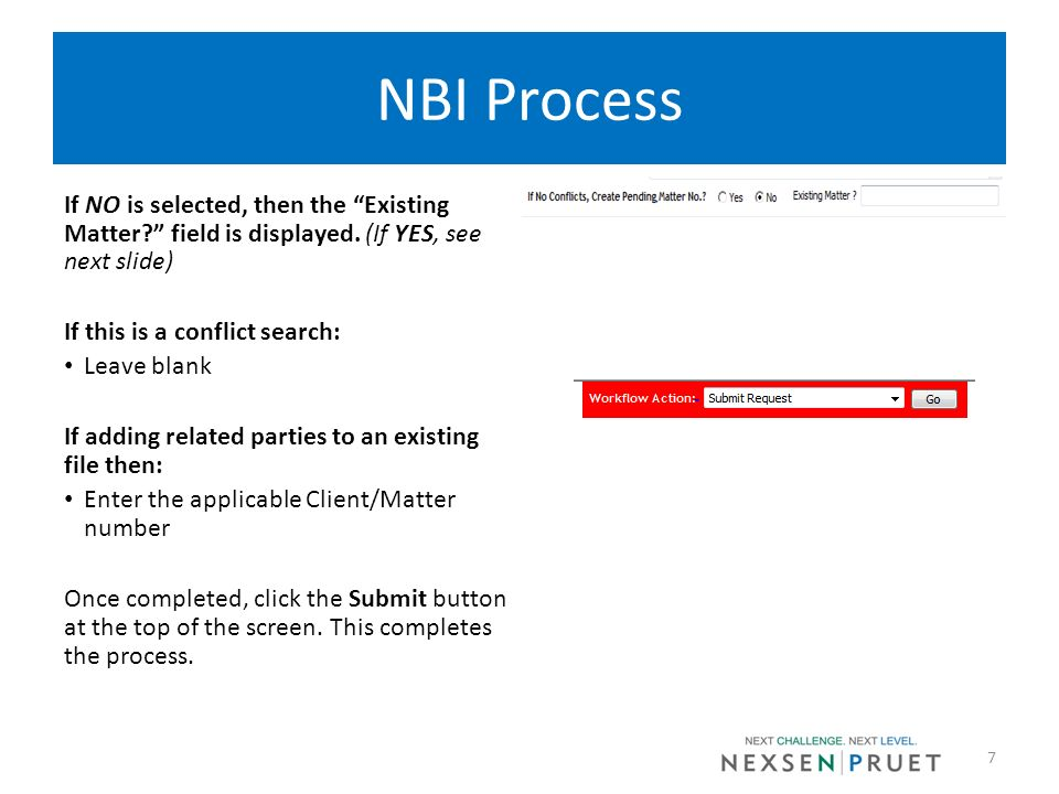 NBI Process If NO is selected, then the Existing Matter field is displayed. (If YES, see next slide)