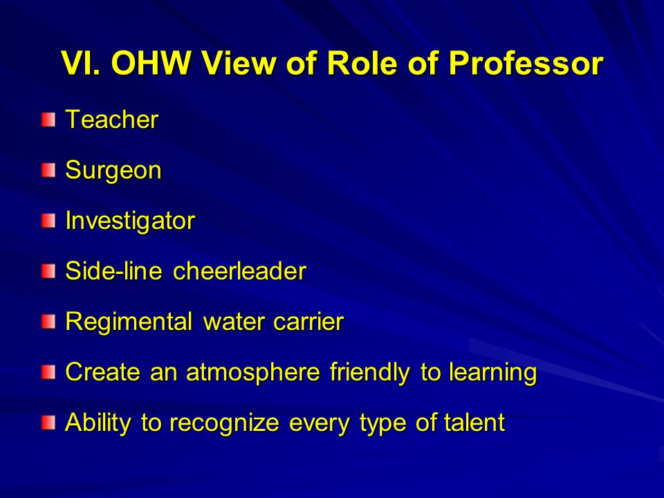 VI. OHW View of Role of Professor
