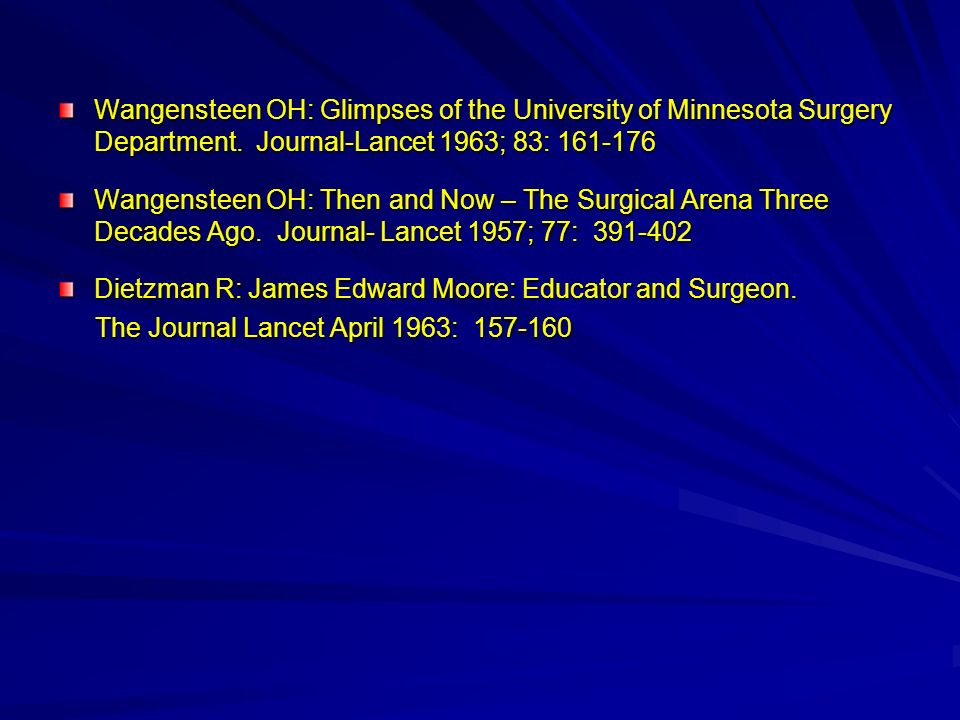 Wangensteen OH: Glimpses of the University of Minnesota Surgery Department. Journal-Lancet 1963; 83: 161-176